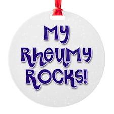 My Rheumy Rocks Ornament (Round)