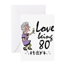 Love Being 80 Party Lady Greeting Card