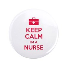 "Keep calm I'm a nurse 3.5"" Button"