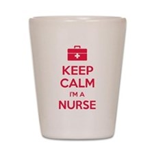 Keep calm I'm a nurse Shot Glass