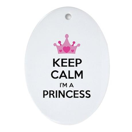 Keep calm I'm a princess Ornament (Oval)