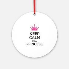 Keep calm I'm a princess Ornament (Round)