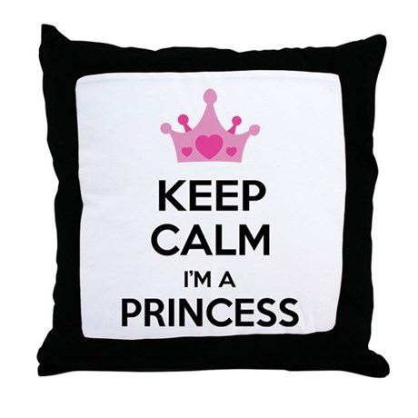 Keep calm I'm a princess Throw Pillow