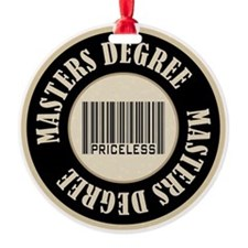 Masters Degree Priceless Bar Code Ornament (Round)