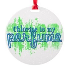 Chlorine is my Perfume (3 des Ornament (Round)