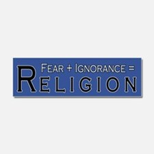 Fear Ignorance Religion Car Magnet 10 x 3
