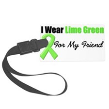 I Wear Lime Green for my friend Luggage Tag