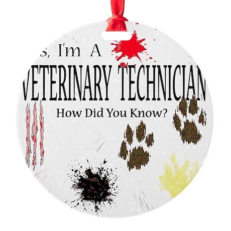 Yes I'm A Veterinary Technician Ornament (Round)