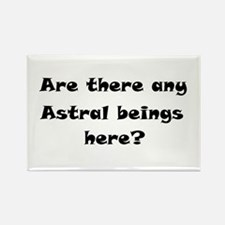 Are there any Astral beings here? Rectangle Magnet
