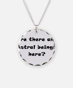 Are there any Astral beings here? Necklace