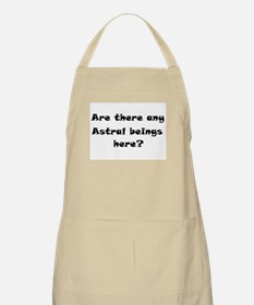 Are there any Astral beings here? Apron