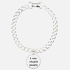 I See Stupid People Bracelet