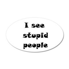 I See Stupid People Wall Decal