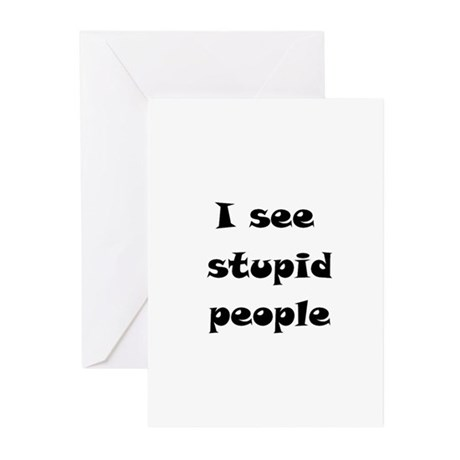I See Stupid People Greeting Cards (Pk of 10)
