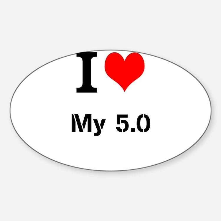I love my 5.0 Decal