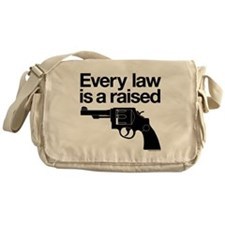 Every Law Is A Raised Gun Messenger Bag
