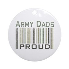 Military Army Dads Proud Ornament (Round)