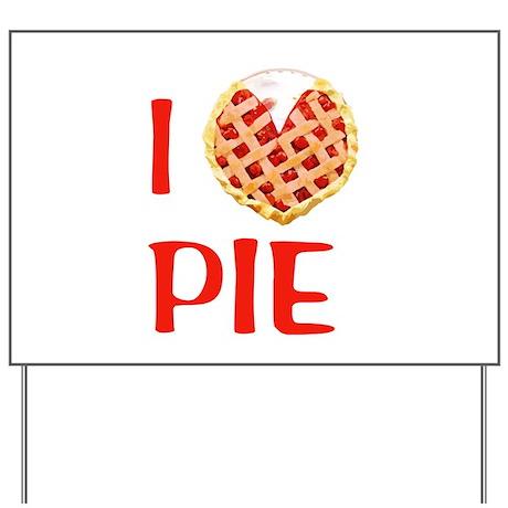 I Love Pie Yard Sign
