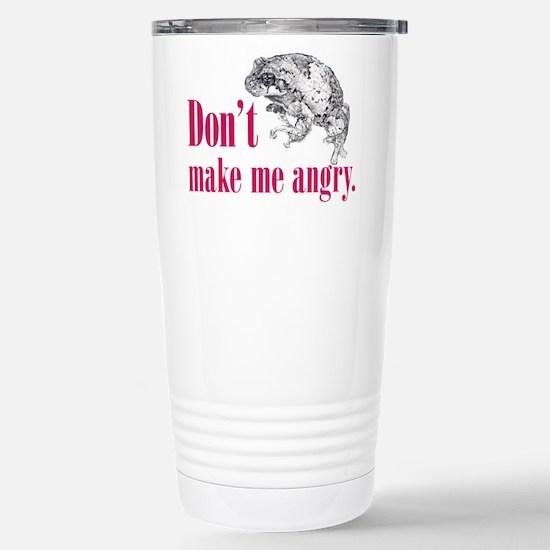 Dont make me angry. Stainless Steel Travel Mug