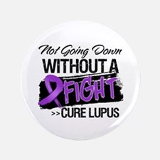 """Not Going Down Lupus 3.5"""" Button"""