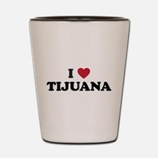 I Love Tijuana Shot Glass