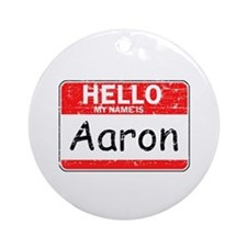 Hello My name is Aaron Ornament (Round)