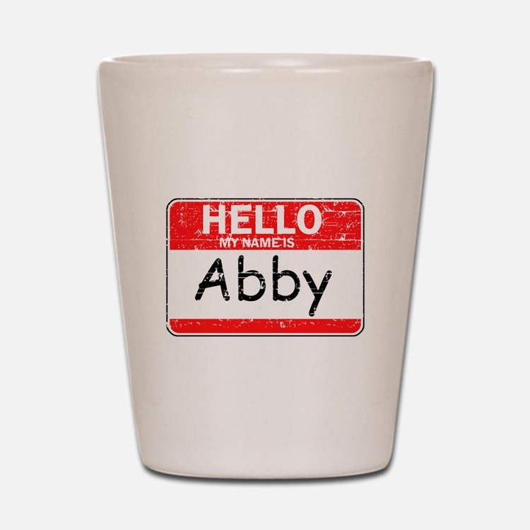 Hello My name is Abby Shot Glass