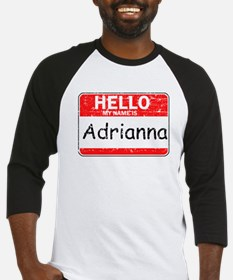 Hello My name is Adrianna Baseball Jersey