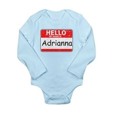 Hello My name is Adrianna Long Sleeve Infant Bodys