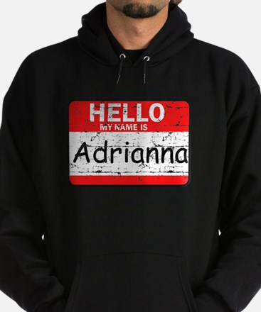 Hello My name is Adrianna Hoodie (dark)