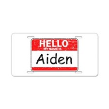 Hello My name is Aiden Aluminum License Plate