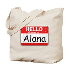 Hello My name is Alana Tote Bag