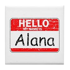 Hello My name is Alana Tile Coaster