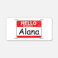 Hello My name is Alana Aluminum License Plate