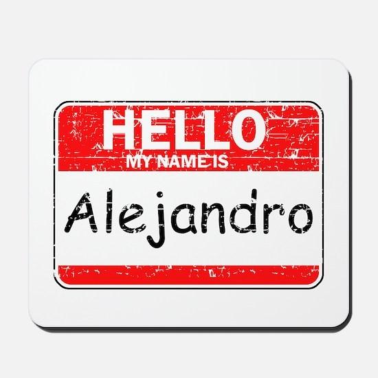 Hello My name is Alejandro Mousepad