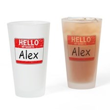 Hello My name is Alex Drinking Glass