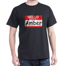 Hello My name is Amber T-Shirt