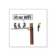 "He has WiFi Square Sticker 3"" x 3"""