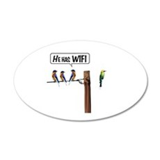 He has WiFi 35x21 Oval Wall Decal