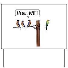He has WiFi Yard Sign