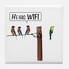 He has WiFi Tile Coaster
