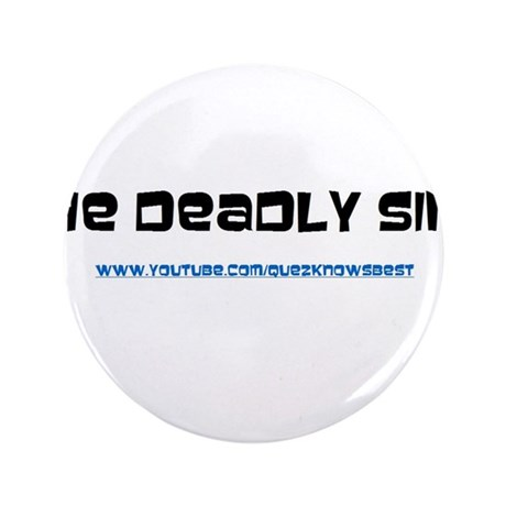 """The Deadly Sins Main Channel 3.5"""" Button"""