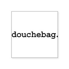 "douchebag.jpg Square Sticker 3"" x 3"""