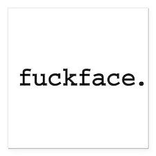 "fuckface.jpg Square Car Magnet 3"" x 3"""