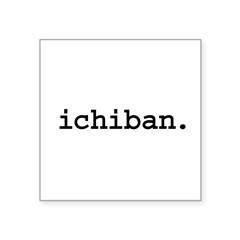 ichibanblk.png Square Sticker 3
