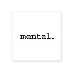 mental.jpg Square Sticker 3