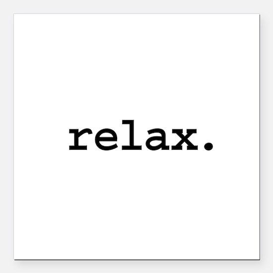 "relax.jpg Square Car Magnet 3"" x 3"""