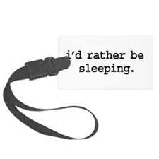 idratherbesleepingblk.png Luggage Tag