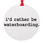 idratherbewaterboardingblk.png Round Ornament
