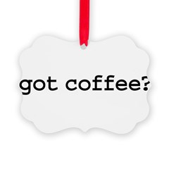 gotcoffee.png Ornament